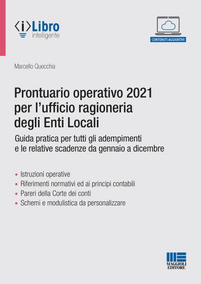 Prontuario operativo 2021 per l\'ufficio ragioneria degli Enti Locali Guida pratica per tutti gli adempimenti e le relative scadenze da gennaio a dicembre